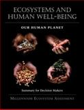 Ecosystems and Human Well-Being: Our Human Planet : Summary for Decision Makers, Millennium Ecosystem Assessment and Millennium Ecosystem Assessment, 1559633875
