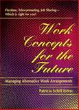 Work Concepts for the Future : Managing Alternative Work Arrangements, Estess, Patricia S., 1560523875
