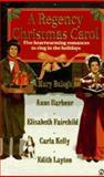 A Regency Christmas Carol, Mary Balogh and Carla Sue Kelly, 0451193873