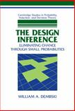 The Design Inference : Eliminating Chance Through Small Probabilities, Dembski, William A., 0521623871