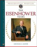 The Eisenhower Years, Mayer, Michael S., 0816053871