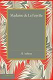 Madame de la Fayette : Sa Vie et Ses Oeuvres, Ashton, H., 1107633877