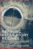 Refining Regulatory Regimes : Utilities in Europe, Coen, David and Windhoff-Héritier, Adrienne, 1845423879