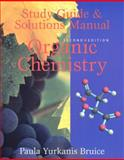 Organic Chemistry Study Guide and Solutions Manual, Paula Yurkanis Bruice, 013889387X