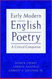 Early Modern English Poetry : A Critical Companion, , 0195153871