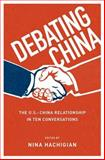 Debating China : The U. S. -China Relationship in Ten Conversations, Hachigian, Nina, 0199973873