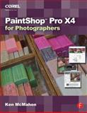 PaintShop Pro X4 for Photographers, McMahon, Ken, 0240523873