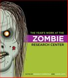 The Year's Work at the Zombie Research Center, Edward P. Comentale and Aaron Jaffe, 0253013879