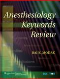 Anesthesiology Keywords Review, Modak, Raj K., 0781783879