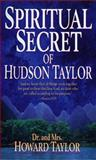 The Spiritual Secret of Hudson Taylor, Howard Taylor and Geraldine Taylor, 0883683873