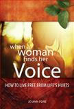 When a Woman Finds Her Voice, Jo Ann Fore, 0891123873