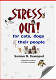 Stress Out for Cats, Dogs and Their People, S. Davenport, 0981523870