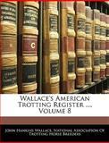 Wallace's American Trotting Register, John Hankins Wallace, 114333387X