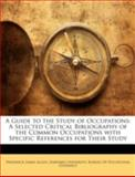 A Guide to the Study of Occupations, Frederick James Allen, 1144873878