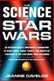 Science of Star Wars, Jeanne Cavelos, 0312263872