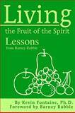Living the Fruit of the Spirit, Kevin Fontaine, 0595273874