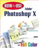 How to Use Adobe Photoshop X, Giordan, Daniel, 0672323877