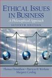 Ethical Issues in Business : A Philosophical Approach, Donaldson, Thomas and Werhane, Patricia H., 0130923877