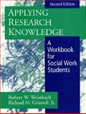 Applying Research and Knowledge, Weinbach, Robert W. and Grinnell, Richard M., 0205193870