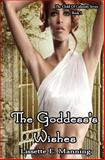 The Goddess's Wishes, Lissette Manning, 0615813879