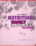 Family and Consumer Science : Nutrition, Broughton, K. Shane, 0757553877