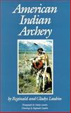American Indian Archery, Laubin, Reginald and Laubin, Gladys, 0806123877