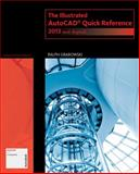 The Illustrated AutoCAD Quick Reference : 2013 and Beyond, Grabowski, Ralph, 1133963870