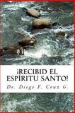 ¡Recibid el Espíritu Santo!, Diego Cruz G., 150032387X