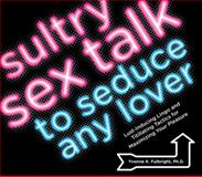 Sultry Sex Talk to Seduce Any Lover, Yvonne K. Fulbright, 1592333877