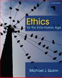 Ethics for the Information Age, Quinn, Michael J., 0132133873