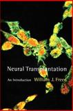Neural Transplantation, Freed, William J., 0262513870