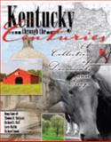 Kentucky Through the Centuries : A Collection of Documents and Essays, Cantrell, Doug and Holl, Richard, 0757543871