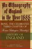 An Ethnography of England Year 1685 : Being the Celebrated Third Chapter of Thomas Babington Macaulay's History of England, Macaulay, Thomas Babington and Carneiro, Robert L., 0975273876