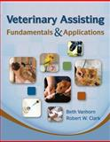 Veterinary Assisting Fundamentals and Applications, Vanhorn, Beth and Clark, Robert, 1435453875