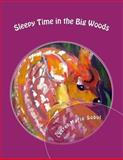 Sleepy Time in the Big Woods, Laurel Marie Sobol, 1477413871