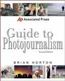 Associated Press Guide to Photojournalism, Horton, Brian, 0071363874