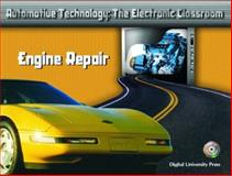 Automotive Technology : The Electronic Classroom - Engine Repair, Denton, Tom, 013113387X