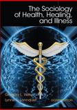 The Sociology of Health, Healing, and Illness, Weiss, Gregory L. and Lonnquist, Lynne E., 0133803872
