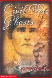 Civil War Ghosts, Daniel Cohen, 0439053870