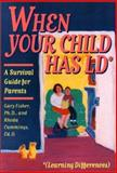 When Your Child Has LD (Learning Differences) : A Survival Guide for Parents, Fisher, Gary L. and Cummings, Rhoda, 0915793873