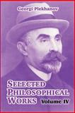 Selected Philosophical Works : Volume IV, Plekhanov, Georgi, 1410213870