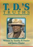 T. D. 's Truths, Stanley And Janice Frazier Frazier, 1479793876