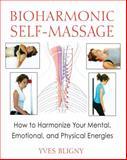 Bioharmonic Self-Massage, Yves Bligny, 1594773874