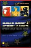 Regional Identity and Diversity in Europe : Experience in Wales, Silesia and Flanders, Smith, David M., 1903403871