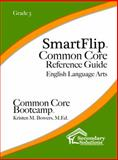 SmartFlip Common Core Reference Guide Grade 3, Bowers, Kriten, 1938913876