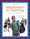 Introduction to Teaching : Becoming a Professional, Kauchak, Don P. and Eggen, Paul D., 013341387X