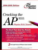 Cracking the AP Physics B and C Exams, Princeton Review Staff and Steven A. Leduc, 0375763872