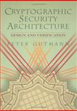 Cryptographic Security Architecture : Design and Verification, Gutmann, Peter, 0387953876