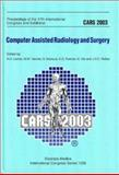 Computer Assisted Radiology and Surgery : Proceedings of the 17th International Congress and Exhibition London, June 25-28, 2003, , 0444513876