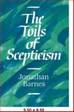 The Toils of Scepticism, Barnes, Jonathan, 0521043875